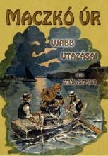 MACZKÓ ÚR ÚJABB UTAZÁSAI - Ekönyv - SEBŐK ZSIGMOND