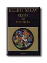 KELETI SZLÁV REGÉK ÉS MONDÁK - Ekönyv - MÓRA KÖNYVKIADÓ