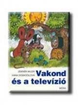 VAKOND ÉS A TELEVIZIÓ - Ekönyv - MILER, ZDENEK-DOSKOCILOVÁ, HANA