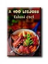 A 100 LEGJOBB FALUSI ÉTEL - Ekönyv - STB KÖNYVEK KÖNYVKIADÓ KFT.
