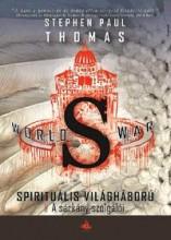 WORLD WAR S - SPIRITUÁLIS VILÁGHÁBORÚ - A SÁRKÁNY SZOLGÁLÓI - Ekönyv - THOMAS, STEPHEN PAUL