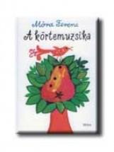 A KÖRTEMUZSIKA - Ekönyv - MÓRA FERENC