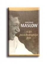 A LÉT PSZICHOLÓGIÁJA FELÉ - Ebook - MASLOW, ABRAHAM