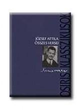 JÓZSEF ATTILA ÖSSZES VERSEI - KÖTÖTT - Ebook - OSIRIS KIADÓ ÉS SZOLGÁLTATÓ KFT.