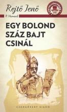 EGY BOLOND SZÁZ BAJT CSINÁL - A PONYVA GYÖNGYSZEMEI - Ekönyv - REJTŐ JENŐ