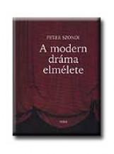 A MODERN DRÁMA ELMÉLETE - Ekönyv - SZONDI, PETER