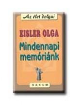 MINDENNAPI MEMÓRIÁNK - Ekönyv - EISLER OLGA