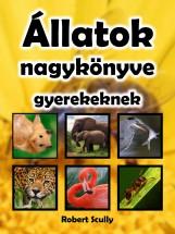 Állatok nagykönyve gyerekeknek - Ekönyv - Robert Scully