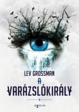 A VARÁZSLÓKIRÁLY - Ekönyv - GROSSMAN, LEV