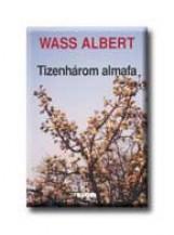 TIZENHÁROM ALMAFA - FŰZÖTT - - Ekönyv - WASS ALBERT