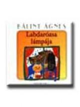 LABDARÓZSA LÁMPÁJA - Ekönyv - BÁLINT ÁGNES