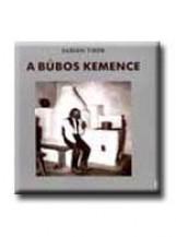 A BÚBOS KEMENCE - Ekönyv - SABJÁN TIBOR