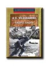 A II. VILÁGHÁBORÚ NAPRÓL NAPRA - 20. SZÁZADI HADTÖRTÉNET - - Ekönyv - SHAW, ANTONY