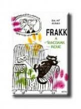 FRAKK - A MACSKÁK RÉME - Ekönyv - BÁLINT ÁGNES
