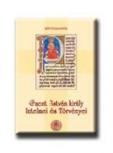 SZENT ISTVÁN KIRÁLY INTELMEI ÉS TÖRVÉNYEI - Ekönyv - SZENT ISTVÁN TÁRSULAT