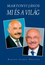 MI ÉS A VILÁG (ÍRÁSOK 2002-2010) - Ekönyv - MARTONYI JÁNOS