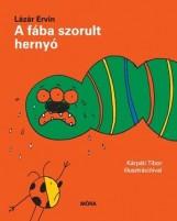 A FÁBA SZORULT HERNYÓ - Ekönyv - LÁZÁR ERVIN
