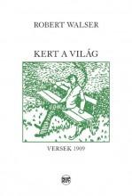 KERT A VILÁG - VERSEK 1909 - Ebook - WALSER, ROBERT