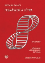 FELMÁSZOK A LÉTRA - Ekönyv - BIRTALAN BALÁZS