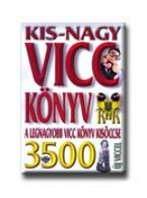 KIS-NAGY VICCKÖNYV - A LEGNAGYOBB VICCKÖNYV KISÖCCSE 3500 ÚJ VICCEL - Ekönyv - KUK KÖNYV- ÉS LAPKIADÓ