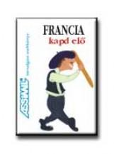 FRANCIA - KAPD ELŐ - (ASSIMIL) - Ebook - ASSIMIL HUNGÁRIA KFT.
