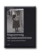MAGYARORSZÁG TÁRSADALOMTÖRTÉNETE A XX. SZÁZAD MÁSODIK FELÉBEN - Ekönyv - VALUCH TIBOR