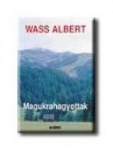MAGUKRAHAGYOTTAK - FŰZÖTT - - Ekönyv - WASS ALBERT