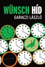 WÜNSCH HÍD - Ekönyv - GARACZI LÁSZLÓ