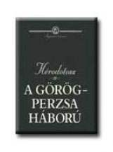 A GÖRÖG-PERZSA HÁBORÚ - Ekönyv - HÉRODOTOSZ