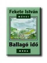 BALLAGÓ IDŐ - Ekönyv - FEKETE ISTVÁN