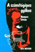 A számítógépes gyilkos - Ebook - Nemere István