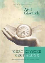MERT EGYSZER MEGHALUNK - Ekönyv - GAWANDE, ATUL