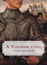 A TUDOROK TITKA - Ekönyv - GORTNER, C.W.