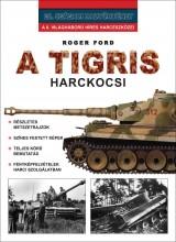 A TIGRIS HARCKOCSI - Ekönyv - FORD, ROGER