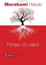 FÉRFIAK NŐ NÉLKÜL - Ekönyv - HARUKI, MURAKAMI