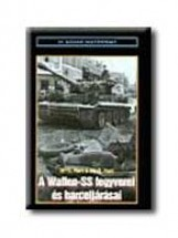 A WAFFEN-SS FEGYVEREI ÉS HARCELJÁRÁSAI - Ekönyv - HART, S.DR.-HART, R. DR.