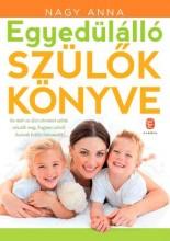 EGYEDÜLÁLLÓ SZÜLŐK KÖNYVE - Ekönyv - NAGY ANNA