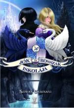 JÓK ÉS ROSSZAK ISKOLÁJA - Ekönyv - CHAINANI, SOMAN
