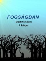 Fogságban - Ebook - Elizabetta Paruolo