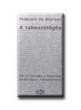 A RÁBESZÉLŐGÉP - Ekönyv - PRATKAINS - ARONSON