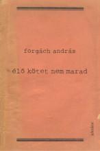 Élő kötet nem marad - Bővített kiadás, új fejezetekkel - Ekönyv - Forgách András