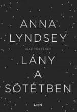 Lány a sötétben - Ekönyv - Anna Lyndsey