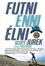Futni, enni, élni - Ebook - Scott Jurek