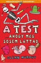 A TEST ...AHOGY MÉG SOSEM LÁTTAD - Ekönyv - MURPHY, GLENN