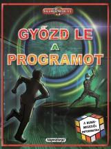 A Rubik-misszió: Győzd le a programot! - Kalandos küldetés - Ekönyv - NAPRAFORGÓ KÖNYVKIADÓ