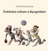 ÖNKÉNTES VOLTAM A NYUGATIBAN - Ekönyv - SZIRMAI ZSUZSANNA