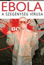 EBOLA - A SZEGÉNYSÉG VÍRUSA - Ekönyv - BUCSKY PÉTER