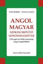 ANGOL-MAGYAR SZÓKINCSBŐVÍTŐ SZINONIMASZÓTÁR - Ekönyv - TÓTH RÓBERT, TUKACS TAMÁS