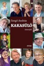 KAKASÜLŐ - INTERJÚK - Ekönyv - SZEGŐ ANDRÁS