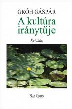 A KULTÚRA IRÁNYTŰJE - KRITIKÁK - Ebook - GRÓH GÁSPÁR